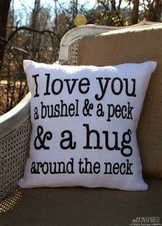 A bushel and a peck pillow.