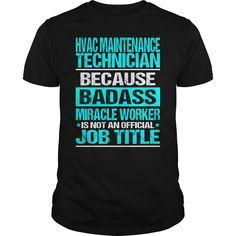 HVAC MAINTENANCE TECHNICIAN Because BADASS Miracle Worker Isn't An Official Job Title T-Shirts, Hoodies. ADD TO CART ==► https://www.sunfrog.com/LifeStyle/HVAC-MAINTENANCE-TECHNICIAN--BADASS-CU-Black-Guys.html?id=41382