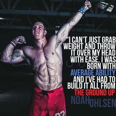 """""""To be able to stay composed and push through - I think that determines who's the fittest on earth."""" Noah Ohlsen"""