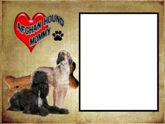 8x6 Afghan Hound Mommy Picture Frame by SapphireCustomPhotos, $8.00