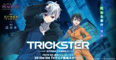 Anunciado el Anime original para televisión TRICKSTER al aire en Octubre del 2016.