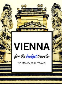 Vienna for the Budget Traveler  #TheSweetLifeIs