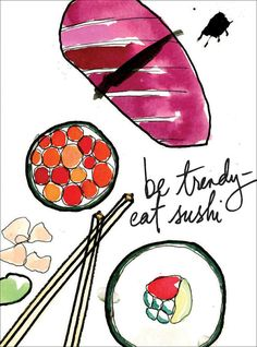 Be trendy eat sushi! Watercolor cards. Homemade cards.   Xtal Art studios, unique art and graphic design.