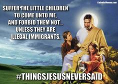 Things Jesus Never Said - #ThingsJesusNeverSaid