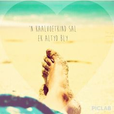Kaalvoetkind Afrikaans, Be Yourself Quotes, The Voice, Sayings, Words, Movie Posters, Cherries, Life, Beach