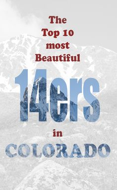Top 10 List of the most beautiful Colorado Fourteeners #14erart