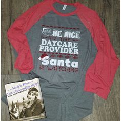 Be Nice...  Santa is Watching Custom Shirt! Daycare Provider can be changed to fit you! Made by us at Mackie Shae! Customize and order here:  http://www.mackieshaeboutique.com/apps/webstore/products/show/7266995