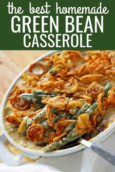 Homemade Green Bean Casserole made from scratch. The BEST Green Bean Casserole Recipe. The perfect Thanksgiving side dish. Homemade Green Bean Casserole, Classic Green Bean Casserole, Green Bean Casserole Easy Thanksgiving, Thanksgiving Green Beans, Green Beam Casserole, Easy Thanksgiving Side Dishes, Healthy Green Bean Casserole, Thanksgiving Treats, Green Bean Casserole Recipe From Scratch