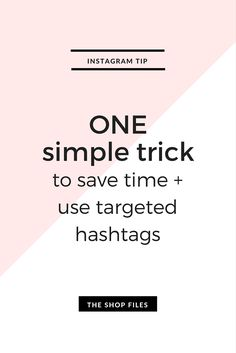 Click through to find the best hashtags for your business or online shop + one time saving time for using Instagram hashtags consistently