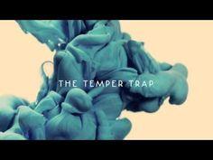 The Temper Trap | THE SEA IS CALLING | <3<3<3