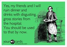 If you've ever worked at a hospital and/or vet clinic-you can relate to this!! I have SOOO many gross stories to share!! lol