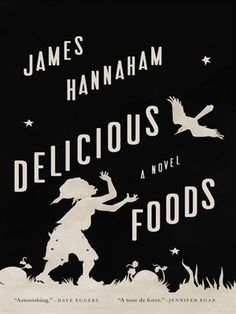 "Delicious Foods by James Hannaham  The story follows an 11-year-old boy named Eddie, who is separated from his mother Darlene after she is lured and imprisoned on a remote farm by a company named ""Delicious Foods.""  #literature"