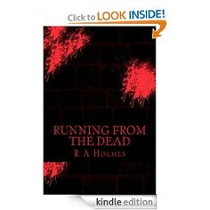 Running From The Dead eBook: R.A Holmes