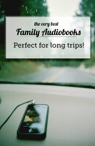 Family-friendly audiobooks for long car rides. Great book list!