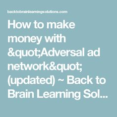 "How to make money with ""Adversal ad network"" (updated) ~ Back to Brain Learning Solutions"