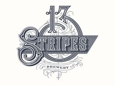 Dribbble - 13 Stripes Brewery by Forefathers™ Cool Typography, Vintage Typography, Typography Letters, Graphic Design Typography, Lettering Design, Hand Lettering, Vintage Logos, Vintage Type, Vintage Branding