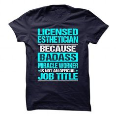 Awesome Shirt for LICENSED ESTHETICIAN T Shirts, Hoodie Sweatshirts