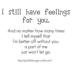 I still have feelings for you.