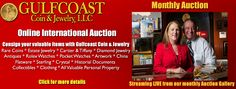 Gulfcoast Coin & Jewelry  holds international internet onsite and gallery auctions.