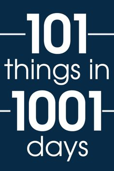 Looking for your next goal or New Year's resolution? Make a list of 101 things in 1001 days! Motivate yourself to do more, see more, be more...