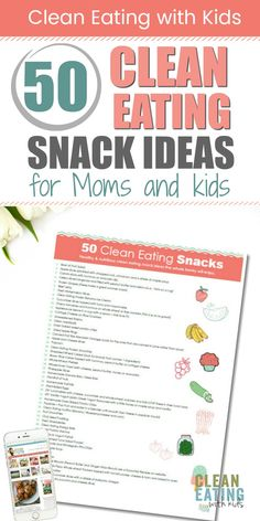 Free print and keep meal planning printable: 50 clean eating snack ideas for the whole family. Get more healthy eating printables . Clean Eating with Kids Healthy Sweet Snacks, Nutritious Snacks, Healthy Kids, Protein Snacks, Healthy Breakfasts, High Protein, Healthy Lunches, Quick Snacks, 100 Calorie Snacks
