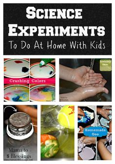 Fun Science Experiments To Do At Home With Kids http://mamato5blessings.com/2015/08/scienceexperiments/