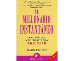 El Millonario Instantáneo - Cómo Conseguir El Triunfo Financiero Hoy te quiero recomendar un libro que me gustó muchísimo y que si te interesa iniciar en tu camino a la gran riqueza no debes de dejar de leer, se llama El Millonario Instantáneo de Mark Fisher, donde un millonario revela cómo conseguir un espectacular triunfo financiero. http://danielfortonline.com/blog/el-millonario-instantneo-cmo-conseguir-el-triunfo-financiero