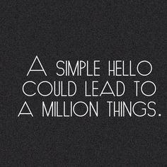 Hello! #quotes - @TheyAllHateUs- #webstagram
