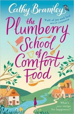 """Read """"The Plumberry School of Comfort Food"""" by Cathy Bramley available from Rakuten Kobo. The Plumberry School of Comfort Food was originally published as a four-part serial. This is the complete story in one p. Got Books, I Love Books, Books To Read, Teen Books, Free Reading, Reading Lists, Reading Nook, Inspirational Books, What To Read"""
