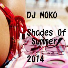 MOKO MIXXX - Shades Of Summer 2014 -