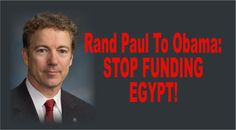 Senator Rand Paul on Obama Administration Refusal to End Foreign Aid to Egypt