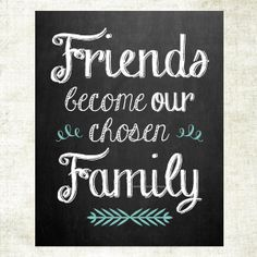 Friends become our chosen family chalkboard art - chalk art - chalkboard art print by MelissaFlemingDesigns