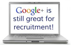 Google Plus is still great for #recruitment! No matter what they're saying in the press. Here are 5 reasons why... #socialrecruiting #google+