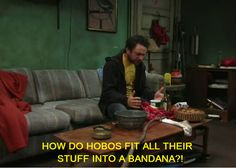 How do hobos fit all their stuff into a bandana?! It's Always Sunny in Philadelphia Charlie Day #quote