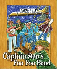 Foo Foo is here! Daisy Nell's new children's book, Captain Stan's Foo Foo Band, is now available and ready for children of all ages