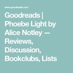 Goodreads | Phoebe Light by Alice Notley — Reviews, Discussion, Bookclubs, Lists