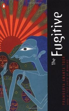 The Fugitive by Pramoedya Ananta Toer - Indonesia