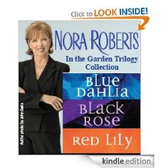Nora Roberts Garden Trilogy - probably my favorite trilogy by her.