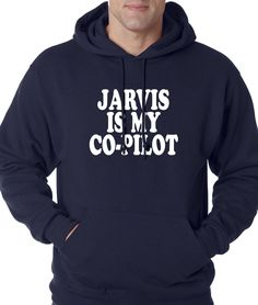 Jarvis Is My Co-Pilot Adult Hoodie Sweatshirt