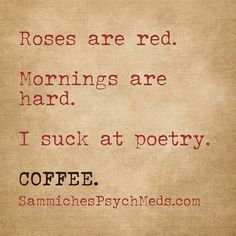 Bad coffee poetry