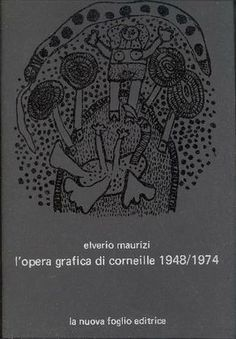 L'opera grafica di Corneille 1948/1974. Macerata, La Nuova Foglio, (Altrouno), 1975. Introduzione di Georges Boudaille