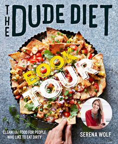 53 best the dude diet images on pinterest the dude diet chicken come meet serena wolf on the dude diet book tour find event locations and details forumfinder Image collections