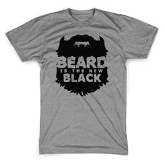 * All of our t shirts are screen printed with only super soft inks. No heat presses or iron on nonsense here. * For our S-XL shirts we use Next Level (or AlStyle equivalent) , and for we Beard Game, Big Beard, Black Men Beards, Beard Styles For Men, Beard No Mustache, Moustache, Well Dressed Men, Bearded Men, Mens Tees