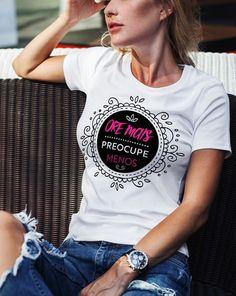 Camiseta Ore Mais,Preocupe Menos