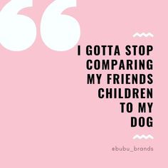 I gotta stop comparing my friends children to my dog! - Funny Dog Quotes - This is a quote about children and dogs The post I gotta stop comparing my friends children to my dog! appeared first on Gag Dad. Dog Quotes Funny, Mom Quotes, Quotes For Kids, Funny Dogs, Quotes To Live By, Best Quotes, Funny Puppies, Brother Quotes, Daughter Quotes