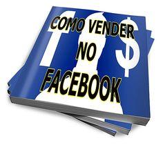 Como Vender No Facebook :: Serginho-sucesso