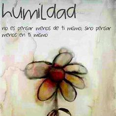 """""""Humildad no es pensar menos de ti mismo, sino pensar menos en ti mismo""""  #TuCambioEsAhora"""
