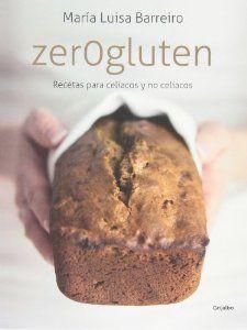 Zerogluten: Recetas para celíacos y no celíacos SABORES: Amazon.es: MALUISA BARREIRO: Libros