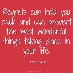 regrets. Eileen Caddy