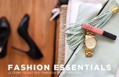 """Fashion Essentials...looks like I need to do some shopping this week in order to have the """"21 items to get you through your twenties"""""""